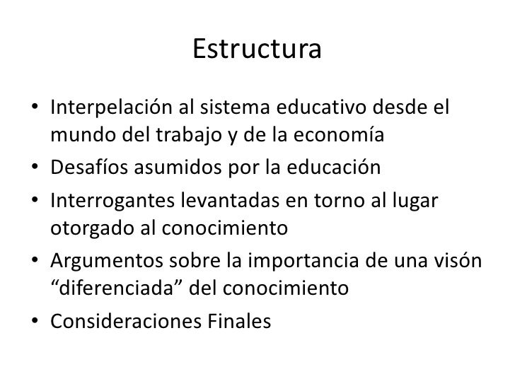 Estructura<br />Interpelación al sistema educativo desde el mundo del trabajo y de la economía<br />Desafíos asumidos por ...