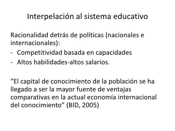 """Contribución de los """"analistas simbólicos"""".</li></li></ul><li>Interpelación al sistema educativo<br />Racionalidad detrás ..."""