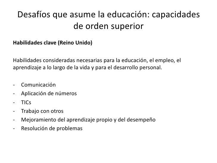 Desafíos que asume la educación: capacidades de orden superior<br />SCANS (EEUU). Comisión para el logro de las habilidade...