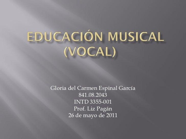 Gloria del Carmen Espinal García           841.08.2043         INTD 3355-001         Prof. Liz Pagán       26 de mayo de 2...