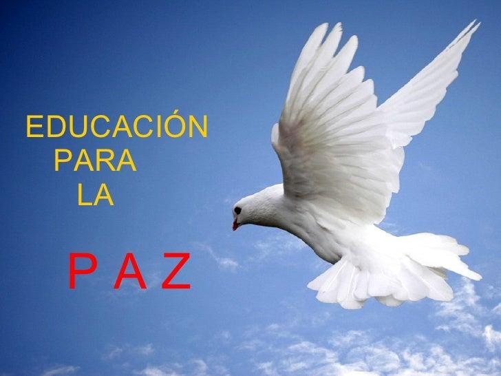 EDUCACIÓN    PARA    LA     P A Z