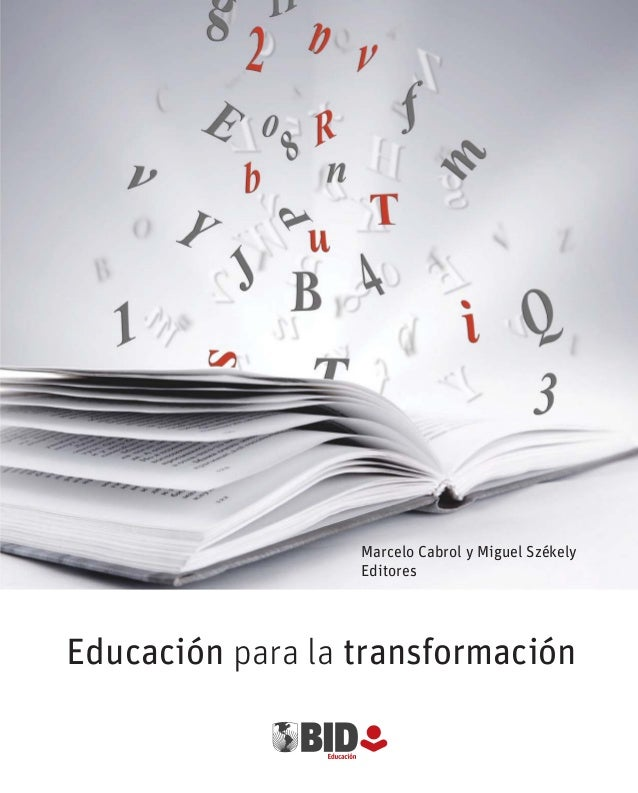 Educación para la transformaciónMarcelo Cabrol y Miguel SzékelyEditores