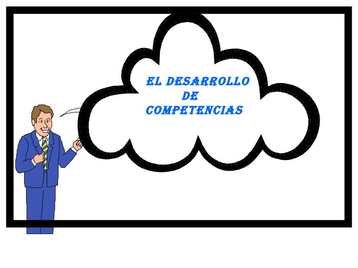 EL  DESARROLLO DE  COMPETENCIAS