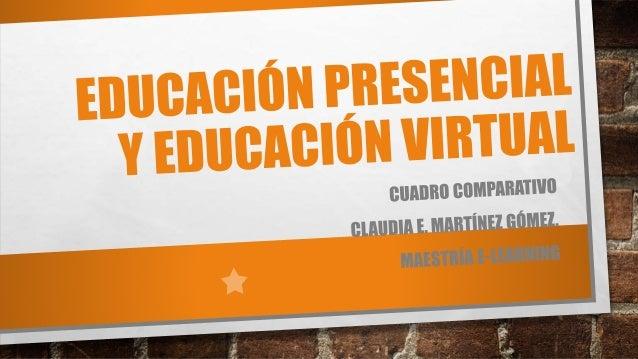 DIFERENCIAS EDUCACIÓN PRESENCIAL. • LIBERTAD DE EXPRESIÓN Y PARTICIPACIÓN IGUALITARIA DE TODOS. • AMPLITUD DE INFORMACIÓN ...