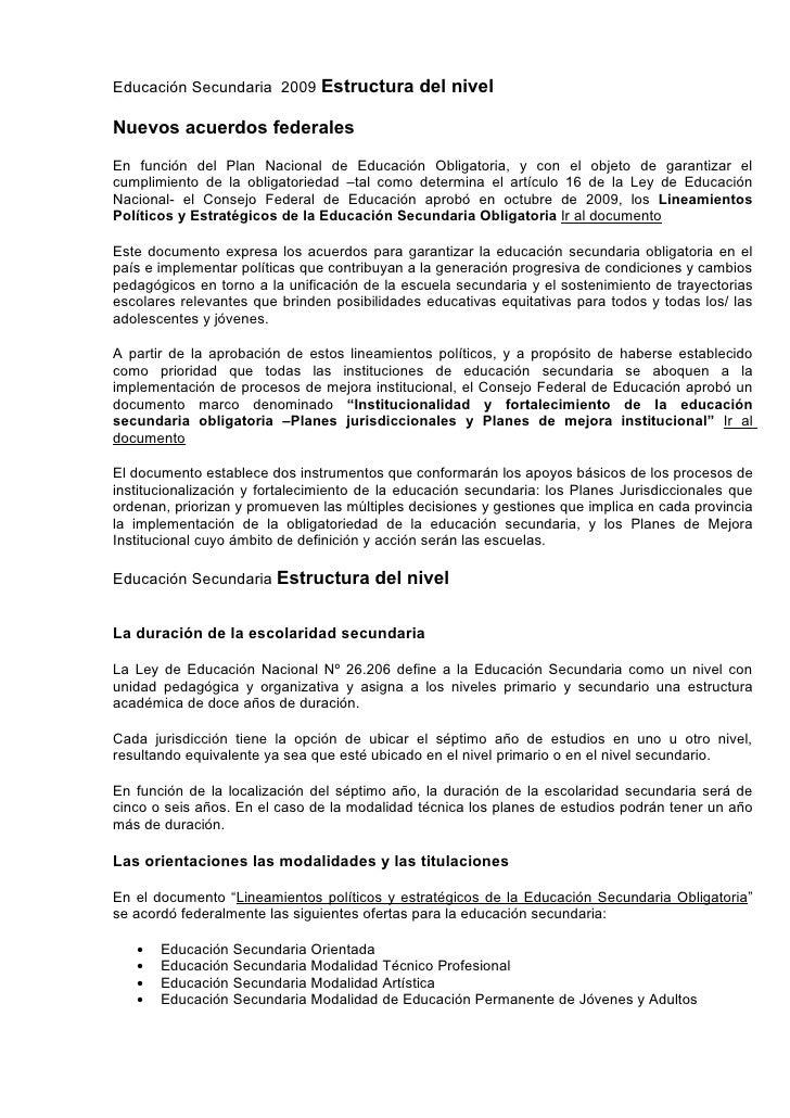 Educación Secundaria 2009 Estructura del nivelNuevos acuerdos federalesEn función del Plan Nacional de Educación Obligator...