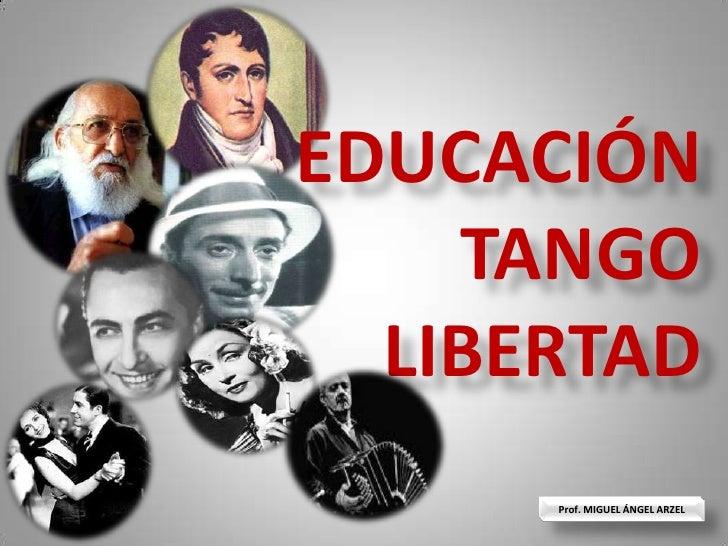 Educación tango y libertad