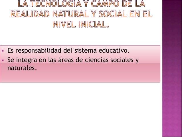  Es responsabilidad del sistema educativo.  Se integra en las áreas de ciencias sociales y naturales.