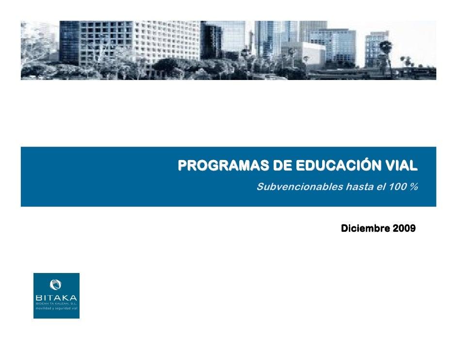 Plan especial de ordenación urbana  de Albiz: Estudio de Alternativas                PROGRAMAS DE EDUCACIÓN VIAL          ...