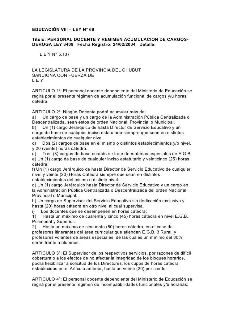 EDUCACIÓN VIII – LEY N° 69  Título: PERSONAL DOCENTE Y REGIMEN ACUMULACION DE CARGOS- DEROGA LEY 3409 Fecha Registro: 24/0...