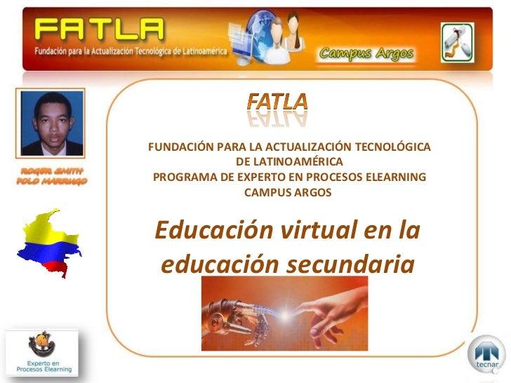 FUNDACIÓN PARA LA ACTUALIZACIÓN TECNOLÓGICA DE LATINOAMÉRICA PROGRAMA DE EXPERTO EN PROCESOS ELEARNING CAMPUS ARGOS  Educa...