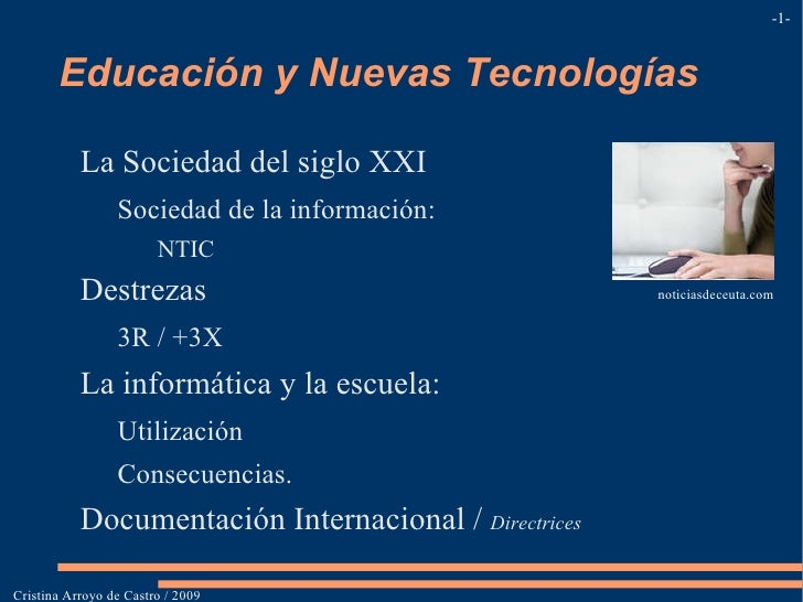 Educación y Nuevas Tecnologías <ul>La Sociedad del siglo XXI <ul><li>Sociedad de la información: </li><ul><li>NTIC  </li><...