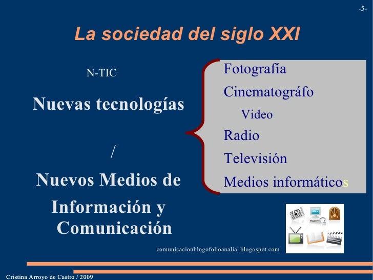 La sociedad del siglo XXI La sociedad de la información. - - Cristina Arroyo de Castro / 2009 La información hay que  gest...