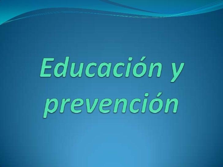 Educación y prevención<br />