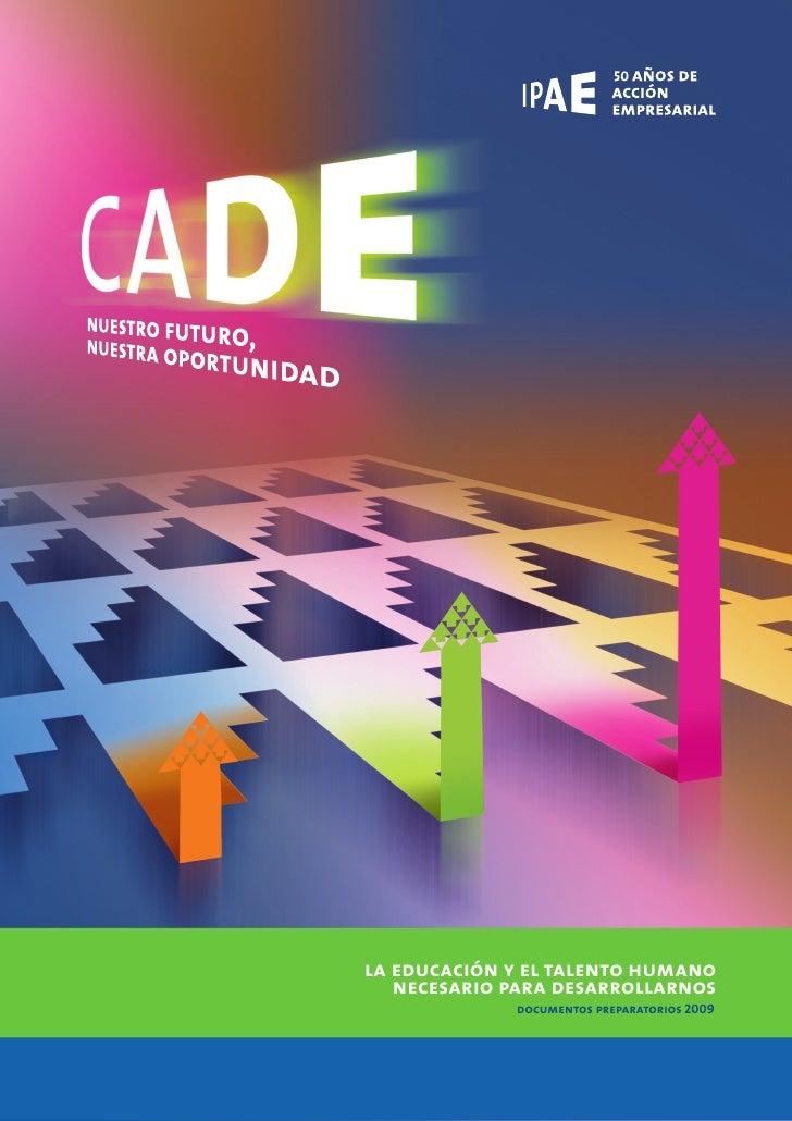 la educación y el talento humano    necesario para desarrollarnos              documentos preparatorios 2009
