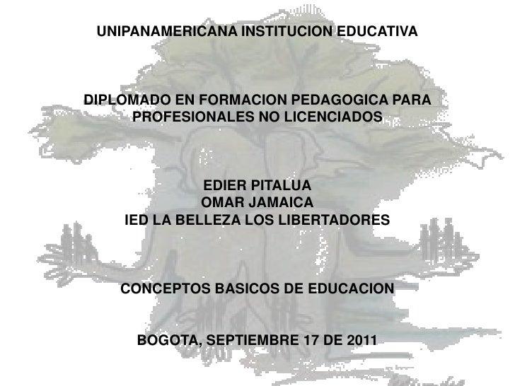 UNIPANAMERICANA INSTITUCION EDUCATIVADIPLOMADO EN FORMACION PEDAGOGICA PARA     PROFESIONALES NO LICENCIADOS              ...