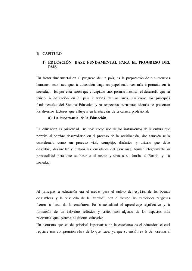 I) CAPITULO 1) EDUCACIÓN: BASE FUNDAMENTAL PARA EL PROGRESO DEL PAÍS Un factor fundamental en el progreso de un país, es l...