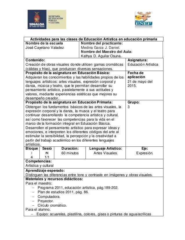 Actividades para las clases de Educación Artística en educación primaria Nombre de la escuela José Cayetano Valadez Nombre...