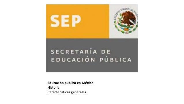 Educación publica en México Historia Características generales