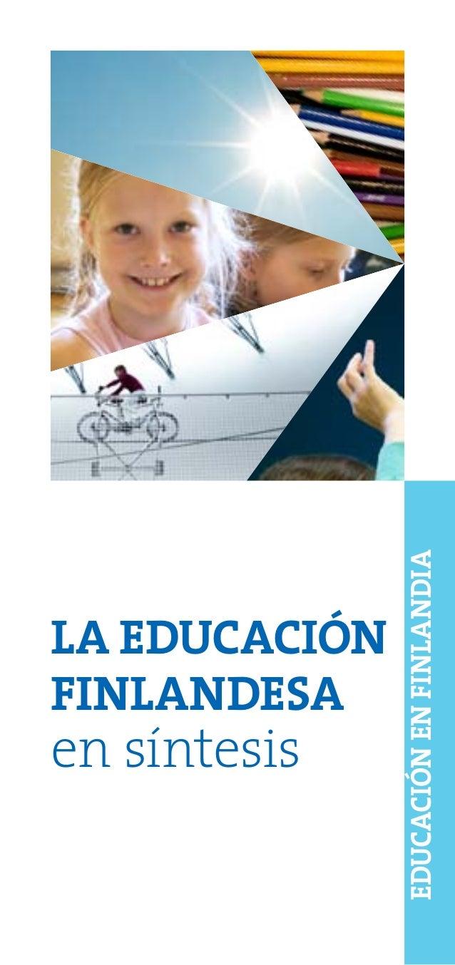 LA EDUCACIÓN FINLANDESA en síntesis EDUCACIÓNENFINLANDIA