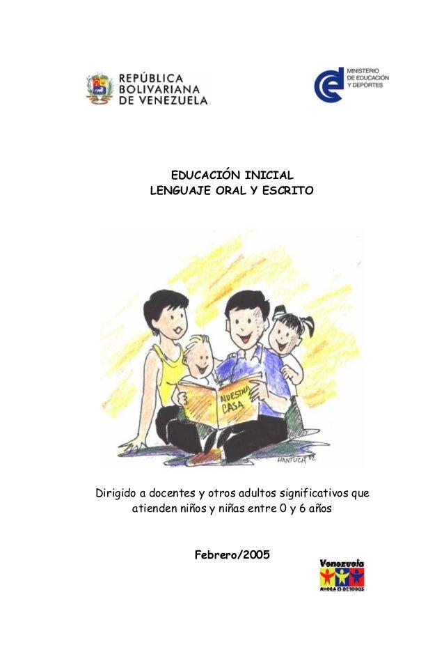 EDUCACIÓN INICIAL LENGUAJE ORAL Y ESCRITO  Dirigido a docentes y otros adultos significativos que atienden niños y niñas e...