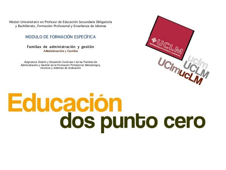 Máster Universitario en Profesor de Educación Secundaria Obligatoria   y Bachillerato, Formación Profesional y Enseñanza d...