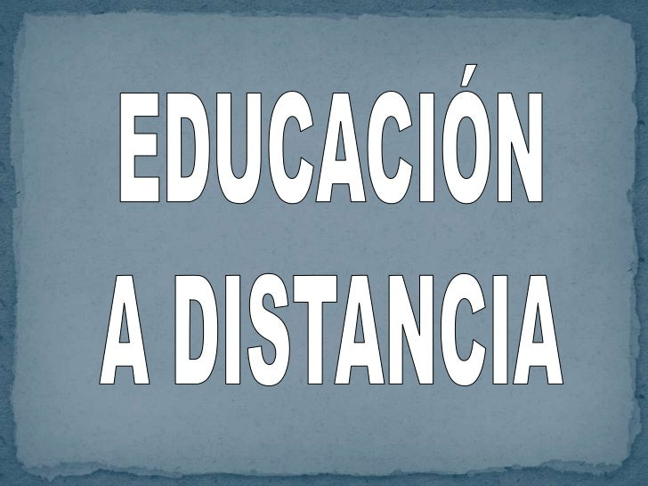 EDUCACIÓN<br />A DISTANCIA<br />