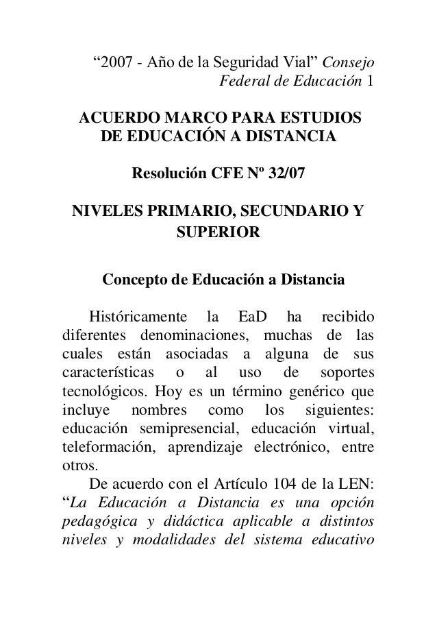 """""""2007 - Año de la Seguridad Vial"""" Consejo Federal de Educación 1 ACUERDO MARCO PARA ESTUDIOS DE EDUCACIÓN A DISTANCIA Reso..."""