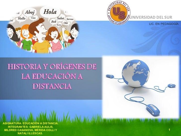 UNIVERSIDAD DEL SUR                                             LIC. EN PEDAGOGÍAASIGNATURA: EDUCACIÓN A DISTANCIA.   INTE...