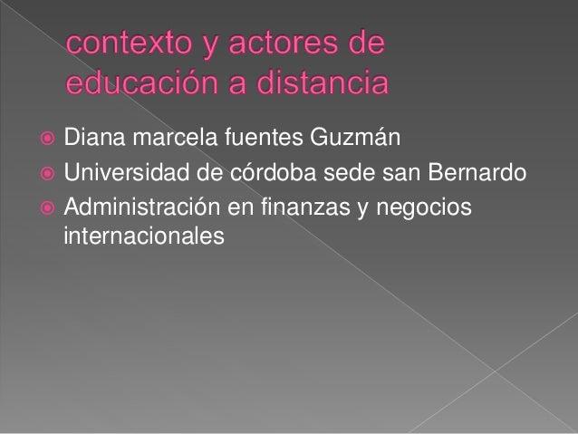  Diana marcela fuentes Guzmán  Universidad de córdoba sede san Bernardo  Administración en finanzas y negocios internac...