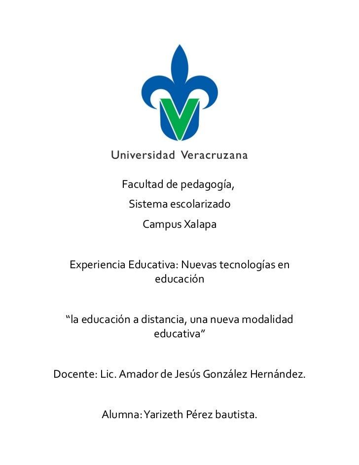 Facultad de pedagogía,              Sistema escolarizado                 Campus Xalapa   Experiencia Educativa: Nuevas tec...