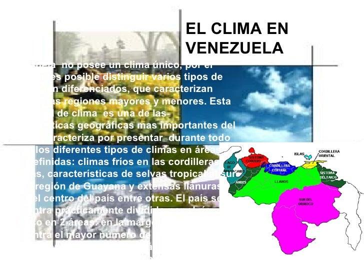 el clima en venezuela venezuela no posee un clima único