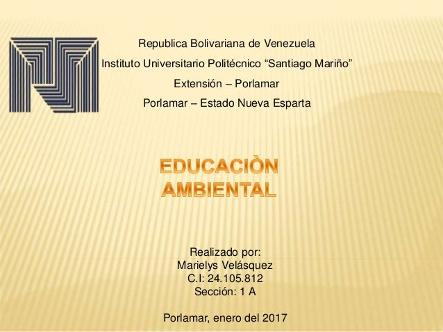 "Republica Bolivariana de Venezuela Instituto Universitario Politécnico ""Santiago Mariño"" Extensión – Porlamar Porlamar – E..."