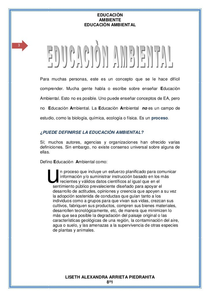 EDUCACIÒN                                AMBIENTE                           EDUCACIÒN AMBIENTAL3    Para muchas personas, ...
