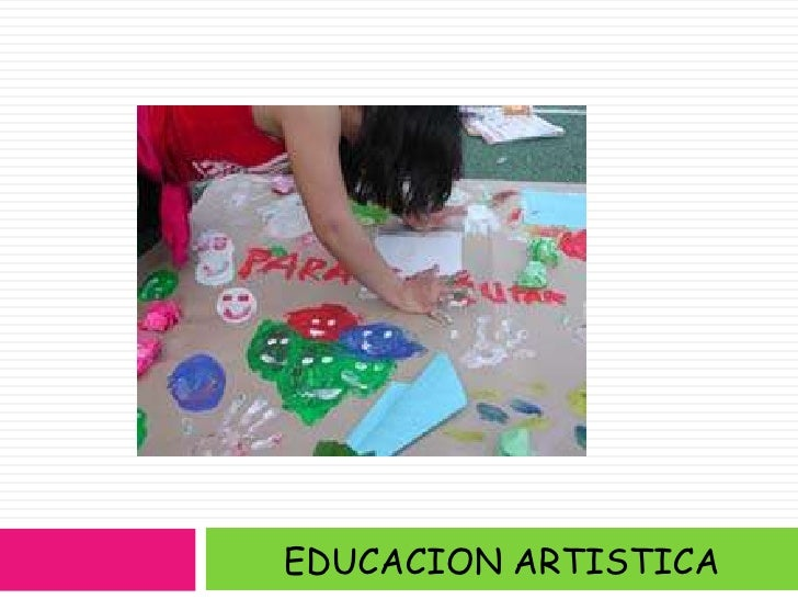 EDUCACION ARTISTICA<br />