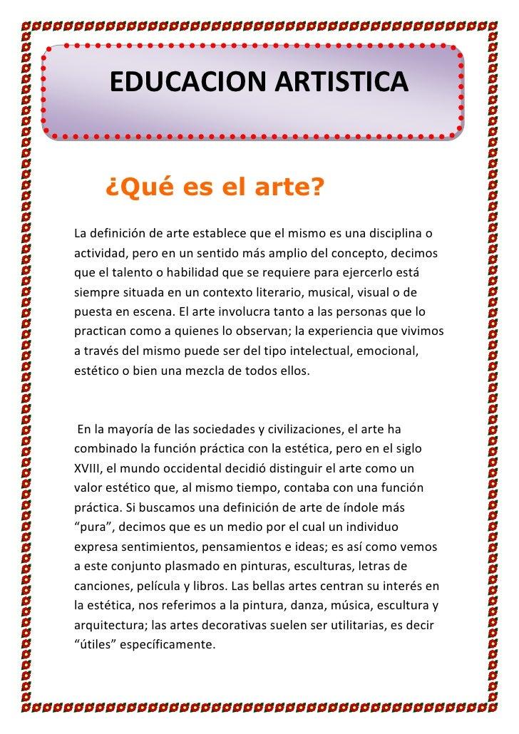EDUCACION ARTISTICA<br />¿Qué es el arte?<br />La definición de arte establece que el mismo es una disciplina o actividad,...