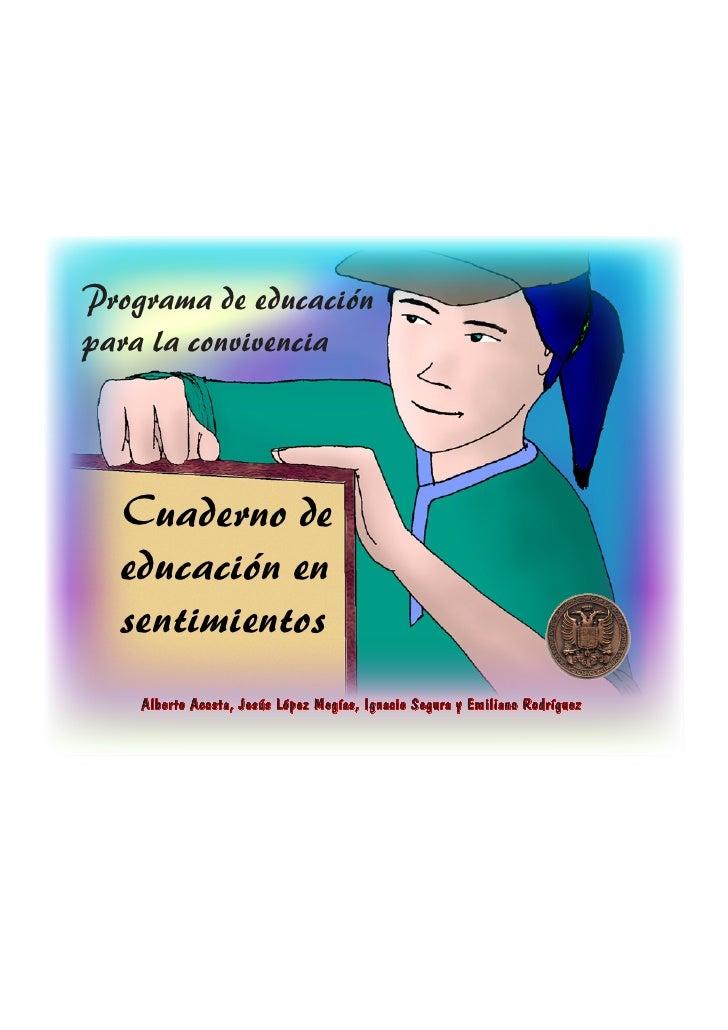 Programa de educaciónpara la convivencia  Cuaderno de  educación en  sentimientos    Alberto Acosta, Jesús López Megías, I...