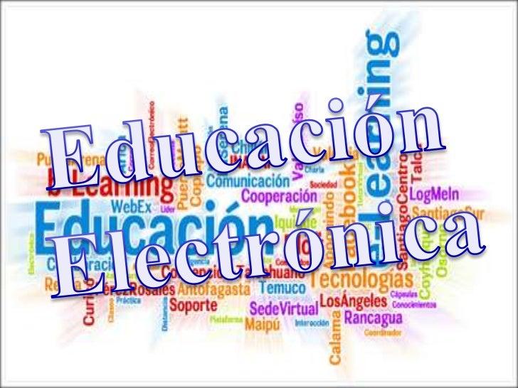 Educación <br />Electrónica<br />