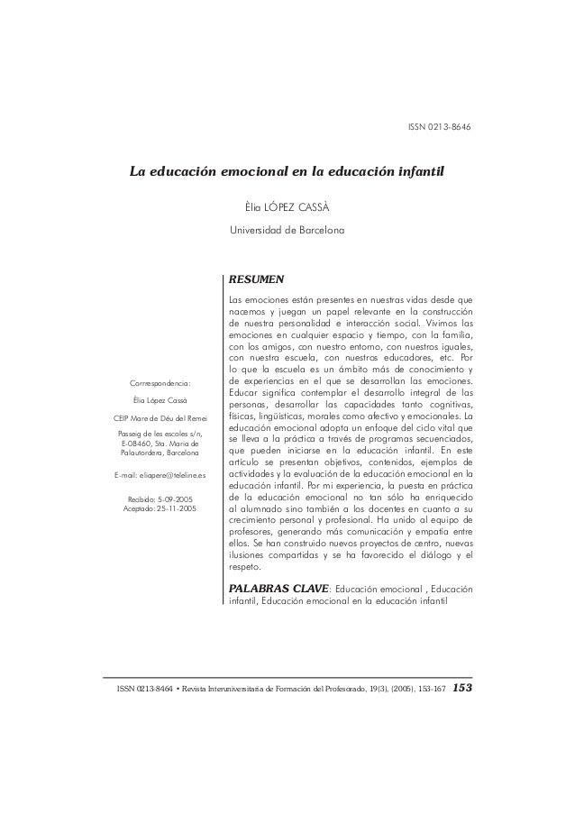 ISSN 0213-8646 La educación emocional en la educación infantil Èlia LÓPEZ CASSÀ Universidad de Barcelona RESUMEN Las emoci...