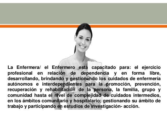 SOCIALIZACION PARA EL EJERCICIO PROFESIONAL Enfermería puede orientarse al servicio en que se van haciendo cosas que ayuda...