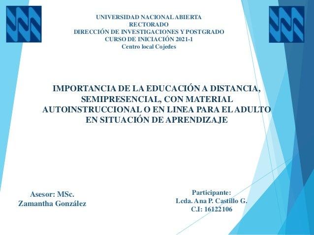UNIVERSIDAD NACIONAL ABIERTA RECTORADO DIRECCIÓN DE INVESTIGACIONES Y POSTGRADO CURSO DE INICIACIÓN 2021-1 Centro local Co...