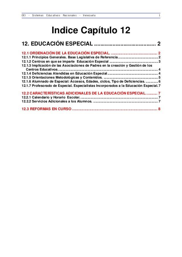 OEI - Sistemas Educativos Nacionales - Venezuela 1 Indice Capítulo 12 12. EDUCACIÓN ESPECIAL ................................