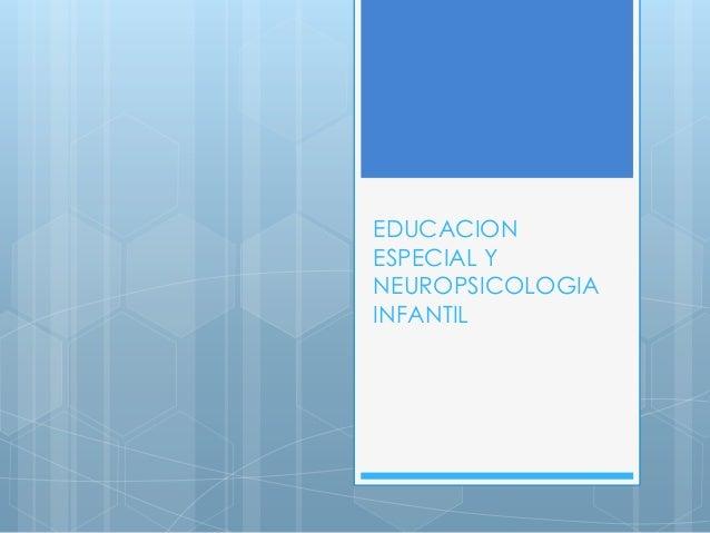 EDUCACIONESPECIAL YNEUROPSICOLOGIAINFANTIL