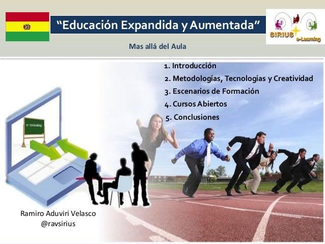 """""""Educación Expandida y Aumentada""""                         Mas allá del Aula                                   1. Introducc..."""