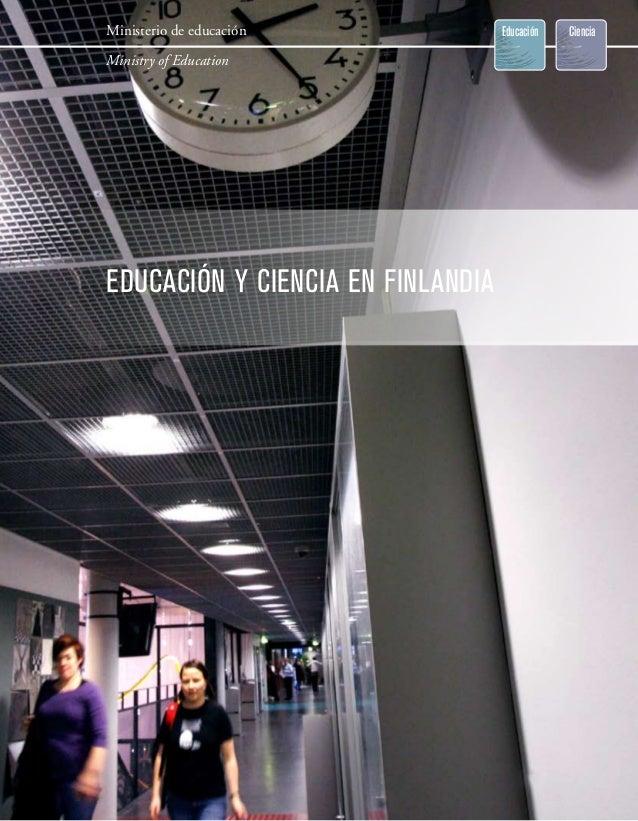 Ministerio de educación Ministry of Education  EDUCACIÓN Y CIENCIA EN FINLANDIA Distribución y ventas Editorial Univer...