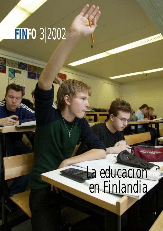 F I N F O 1 KUVA 3|2002FINFO La educación en Finlandia
