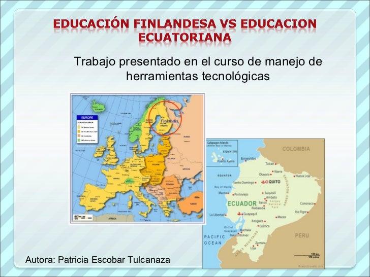 Trabajo presentado en el curso de manejo de herramientas tecnológicas Autora: Patricia Escobar Tulcanaza