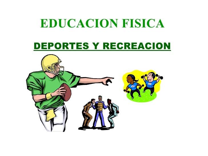 EDUCACION FISICA   DEPORTES Y RECREACION