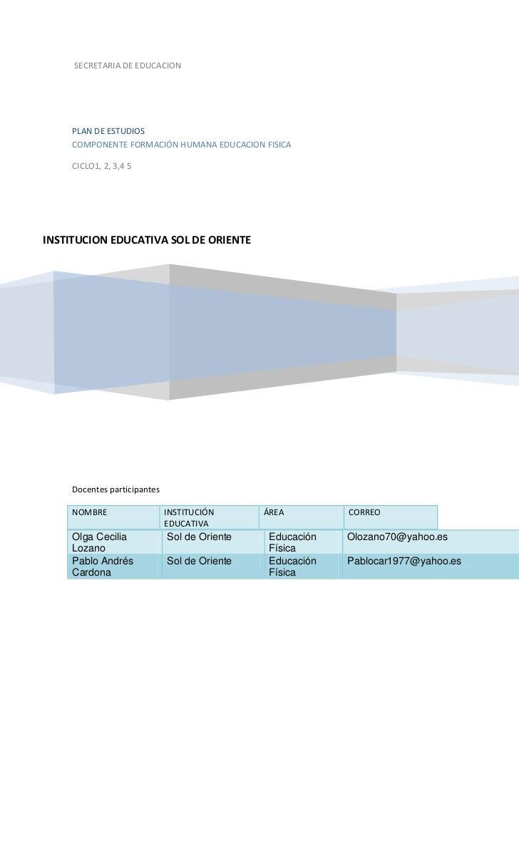 SECRETARIA DE EDUCACION     PLAN DE ESTUDIOS     COMPONENTE FORMACIÓN HUMANA EDUCACION FISICA     CICLO1, 2, 3,4 5INSTITUC...
