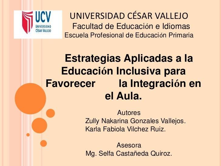 UNIVERSIDAD CÉSAR VALLEJO<br />  Facultad de Educación e Idiomas<br />Escuela Profesional de Educación Primaria<br />Estra...