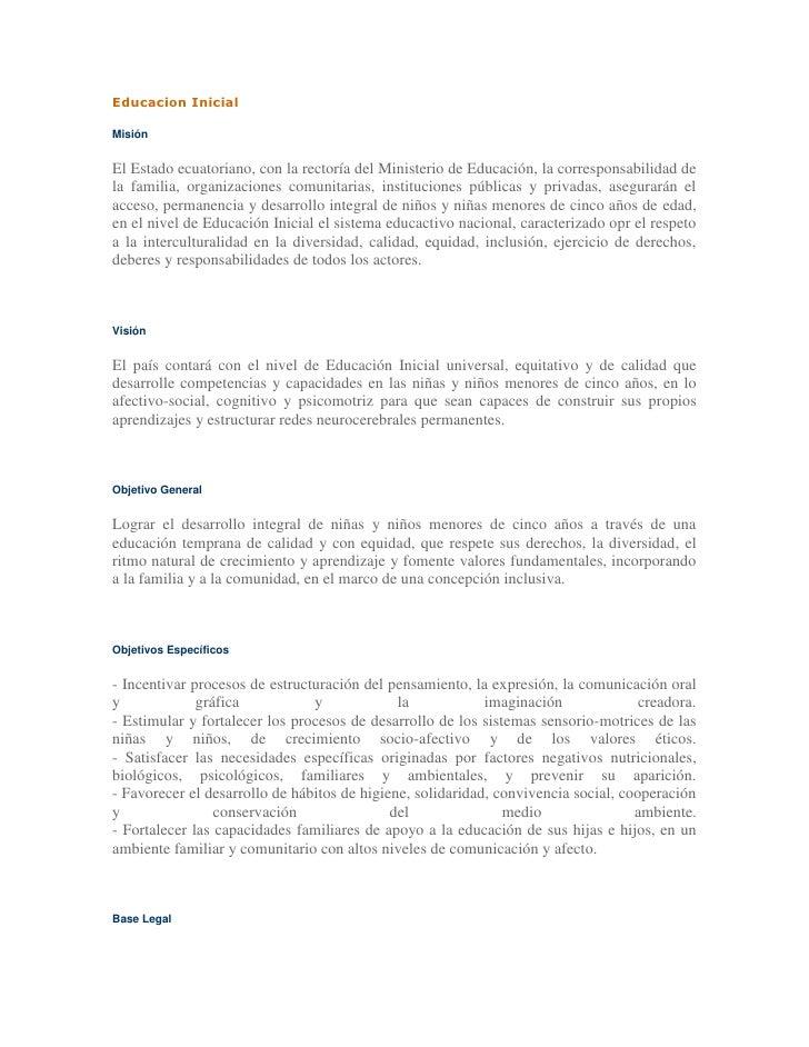 Educacion Inicial  Misión   El Estado ecuatoriano, con la rectoría del Ministerio de Educación, la corresponsabilidad de l...